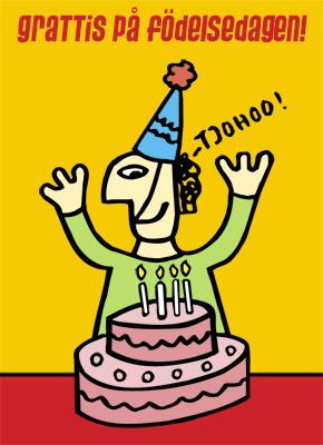 Illustration av en jätteglad figur med partyhatt bakom en födelsedagstårta som säger: tjohoo. Och texten grattis på födelsedagen.