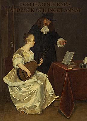 En barock tavla med en lärare och en elev med en luta som säger kom ihåg nu, bara hårdrock och ingenting annat